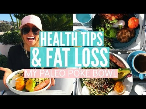 HEALTH TIPS & FAT LOSS | What I Eat In A Day | Paleo Poke Bowl