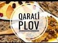 Qarali Plov | Qara Resepti | Sirli Metbex