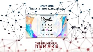 Sigala x Digital Farm Animals - Only One (Aldy Waani Instrumental Remake)
