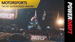 Motorsports : TVS Supercross Indore : PowerDrift