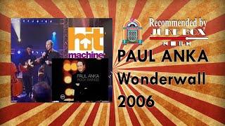 PAUL ANKA - Wonderwall [Hit Machine 2006]