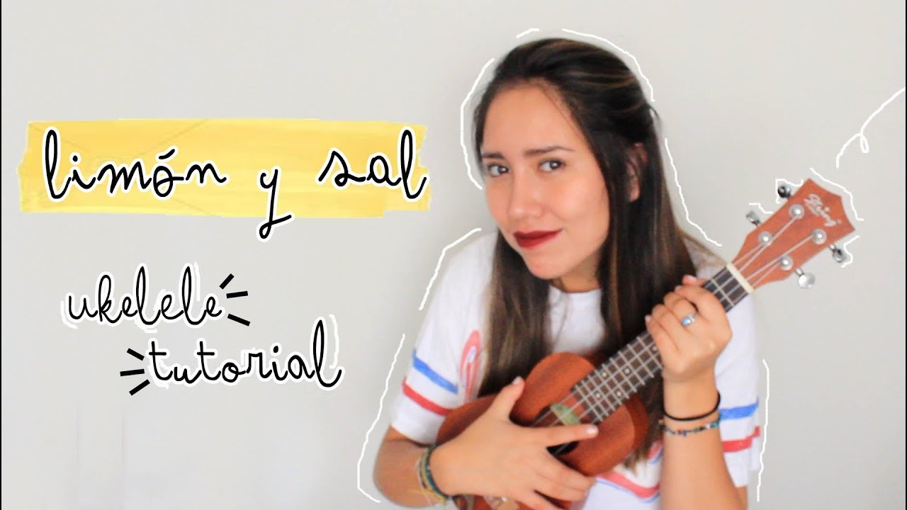 Limon Y Sal Julieta Venegas Tutorial Ukelele Youtube