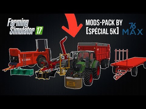 [PREVIEW] Mods-Pack By 76-Max (Spécial 5k) | Farming Simulator 17 !