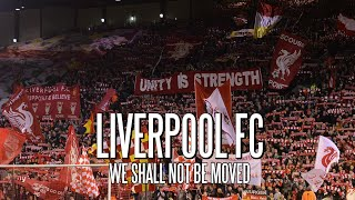 Liverpool FC - We Shall Not Be Moved