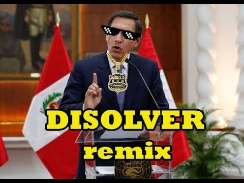 DISOLVER Remix - Martin Vizcarra Cierra El Congreso / Músic De Tego Calderon |Ringotuber