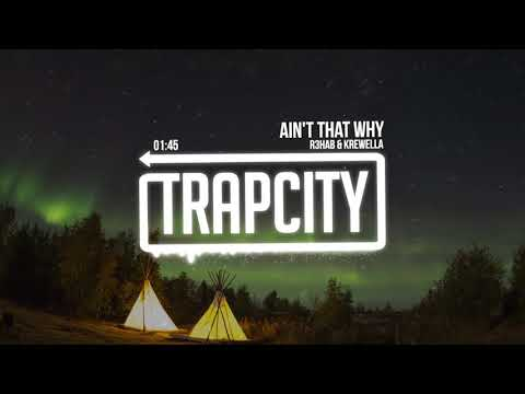 R3HAB & Krewella - Ain't That Why (Lyrics)