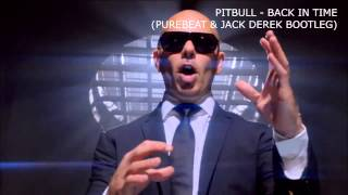 Pitbull - Back In Time (Purebeat & Jack Derek Bootleg) PREW