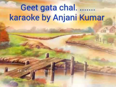 Geet gata chal karaoke with vocal by me