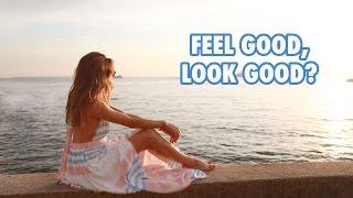 FEEL GOOD, LOOK GOOD? | Amelia Liana