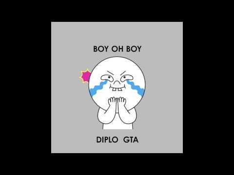 Diplo & GTA  Boy Oh Boy  Full Stream