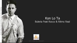 Buleria - Kon Lo Ta Ft. Rocco & Ritmo Real (lyrics)