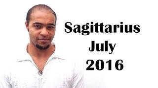 Sagittarius July 2016. Plan and Prepare before Moving Ahead!