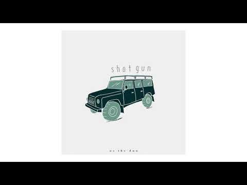 'Shotgun' - Us The Duo