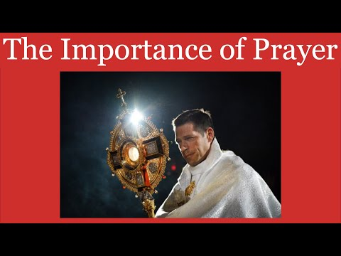 Fr. Mike on The Importance of Prayer