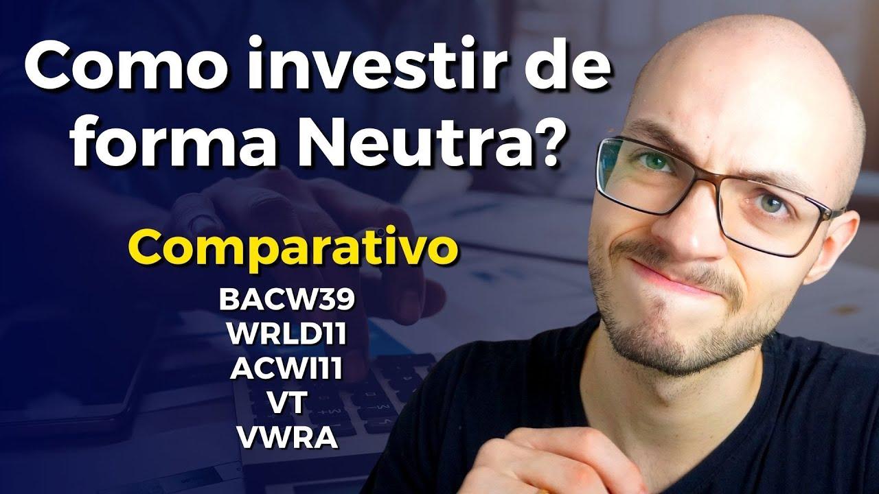 Download Qual melhor ETF global de ações? Comparativo de ETFs neutros: BACW39, WRLD11, ACWI11, VT, VWRA.