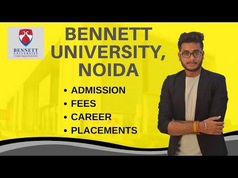 BENNETT UNIVERSITY NOIDA | ADMISSION | COURSE | FEE STRUCTURE | HONEST REVIEWS