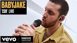 BabyJake - 239 (Live)   Vevo DSCVR Artists to Watch 2020