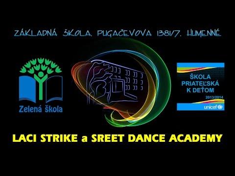 Laci Strike a Street Dance Academy - Základná škola, Pugačevova 1381/7, Humenné