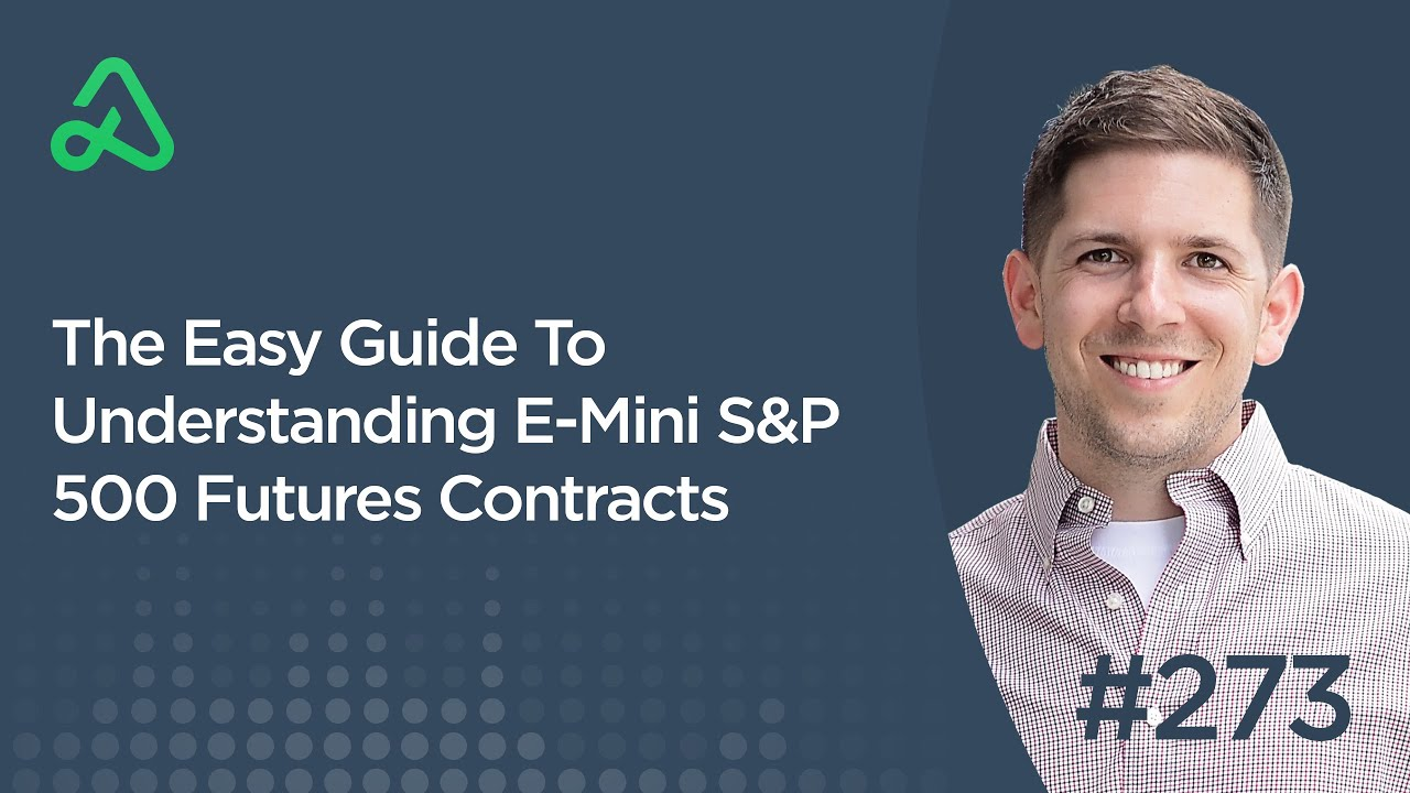 The Easy Guide To Understanding E Mini Sp 500 Futures Contracts
