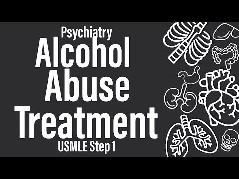 Alcohol Abuse Treatment (Psychiatry) (Pharmacology) – USMLE Step 1