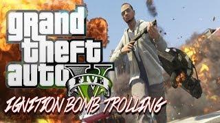 GTA 5 Online Ignition Bomb TROLLING