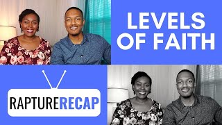 Levels of Faith | Rapture Recap 1-26-20