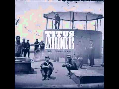 Titus Andronicus - A More Perfect Union (with lyrics)