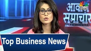 Today's Top Business News |  Dec 17, 2018