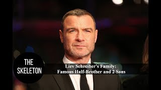 Liev Schreiber's Family: Famous Half-Brother and 2 Sons