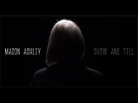 Mason Ashley - Show and Tell (Official Music Video) #IMFINE