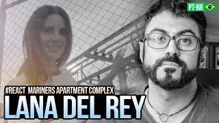 Baixar REAGINDO a Lana Del Rey - Mariners Apartment Complex