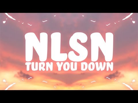 NLSN - Turn You Down (Lyrics) feat. Dominic Neill