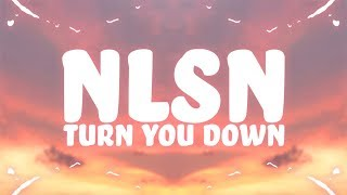 NLSN - Turn You Down (Lyrics) feat. Dominic Neill