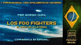 LOS FOO FIGHTERS: el inicio de la leyenda - I° Forum mundial vida inteligente no universo - BRASILE