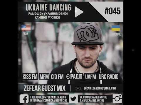 Ukraine Dancing - Podcast #045 (Zefear Guest Mix) [KISS FM 05.10.2018]