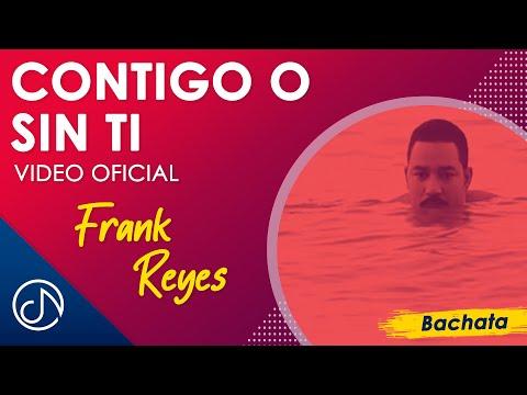 Contigo O Sin Ti - Frank Reyes