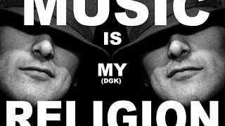 DGK MUSIC IS MY RELIGION FINAL FACEBOOK VIDEO 1
