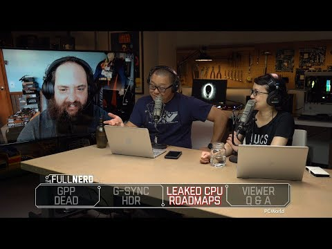 Nvidia's GPP is dead, G-Sync HDR is here, CPU roadmaps have leaked, and Q&A | The Full Nerd Ep. 51