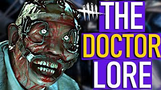 Dead By Daylight - The DOCTOR Lore FULL Backstory!
