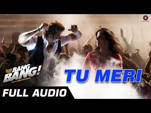 TU MERI FULL AUDIO | feat Hrithik Roshan & Katrina Kaif | Vishal Shekhar
