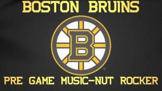 Boston Bruins Pre Game Song-Nut Rocker