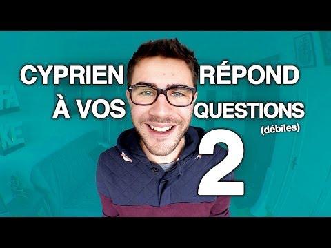 Cyprien répond à vos questions 2 !