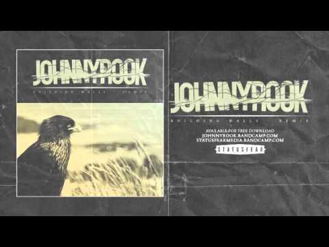 "Johnnyrook ""Building Walls (Remix)"""