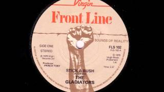 The Gladiators - Stick A Bush
