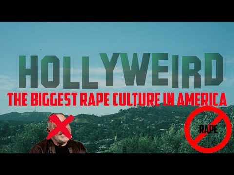 HOLLYWEIRD: THE ONLY RAPE CULTURE IN AMERICA