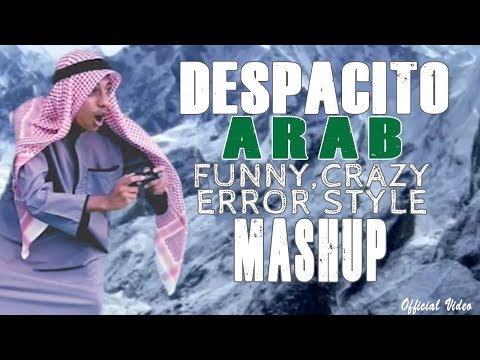 Despacito arabian version shape of you funny crazy video