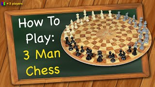 How To Play 3 Man Chess