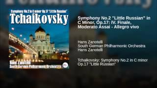 "Symphony No.2 ""Little Russian"" in C Minor, Op.17: IV. Finale, Moderato Assai - Allegro vivo"
