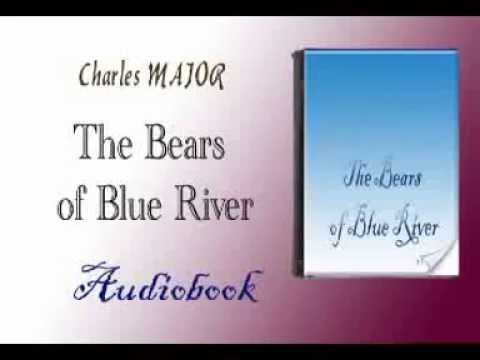 The Bears of Blue River Audiobook Charles MAJOR