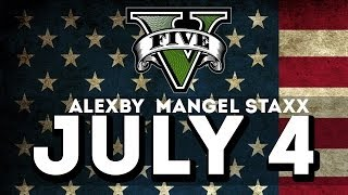 INDEPENDENCE DAY (JULY 4) - GTA V ONLINE Con Alexby y Staxx